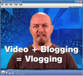 media player showing bald guy with zany TV-esque background. overlay: video + blogging = vlogging
